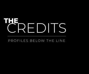The Credits: Profiles Below The line