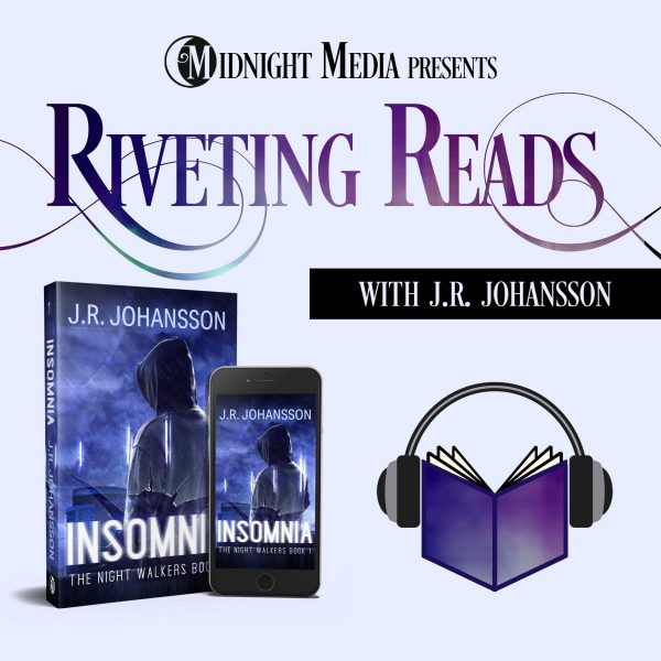 "Midnight Media presents: Riveting Reads with J.R. Johansson. The book and audiobook ""insomnia"", along with an image of a headset over a book."