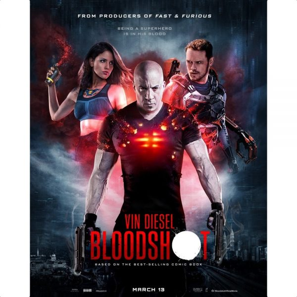 "From the producers of Fast & Furious Being a superhero is in his blood. Bloodshot. The ""o"" has a white bullet hole. A muscular Vin Diesel looks at the camera, a gun in hand, his chest glows red. Various characters from the film surround him. Based on the best selling comic book."