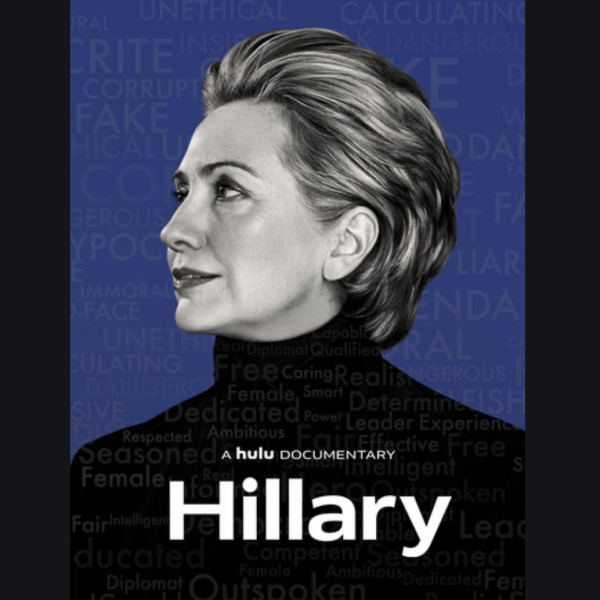 "Hillary - a hulu documentary. Hillary Clinton looks up and to the left,wearing a black turtleneck, the blue background filled with words like ""calculating"" ""fake"" ""hypocrite"" ""unethical"""