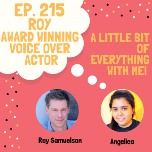 """Bubble thoughts with the words """"Ep. 215 Roy Award Winning Voice Over Actor"""" come from a circle face of a smiling woman, underneath the words """"A Little Bit Of Everything."""" Roy's face is next to hers also in a circle, the left side and top side with a border of small white, yellow, and black dots."""
